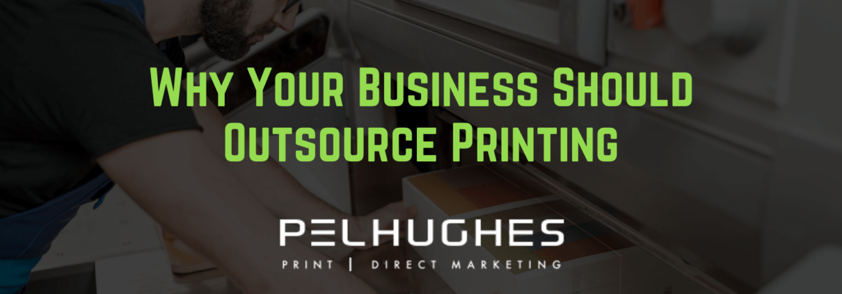 Why Your Business Should Outsource Printing - pel hughes print marketing new orleans la