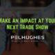 Make an Impact at Your Next Trade Show - pel hughes print marketing new orleans la