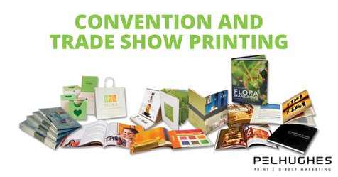 CONVENTION AND TRADE SHOWS PRINTING - PEL HUGHES