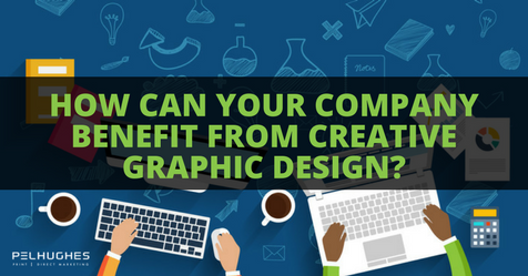 HOW CAN YOUR COMPANY BENEFIT FROM CREATIVE GRAPHIC DESIGN- - PEL HUGHES print marketing new orleans la
