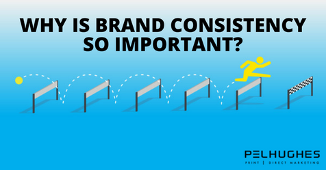 Why is Brand Consistency So Important- - PEL HUGHES