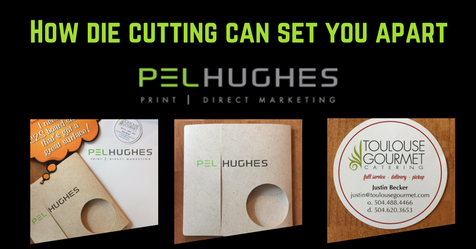 How die cutting can set you apart - Pel Hughes Print and Digital Marketing - New Orleans, La