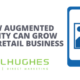 HOW AUGMENTED REALITY CAN GROW YOUR RETAIL BUSINESS _ PEL HUGHES print marketing new orleans