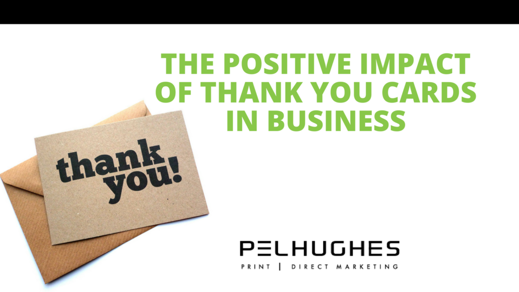 The Positive Impact Of Thank You Cards In Business Pel Hughes Printing