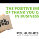 The positive impact of thank you cards in business _ Pel Hughes print marketing new orleans