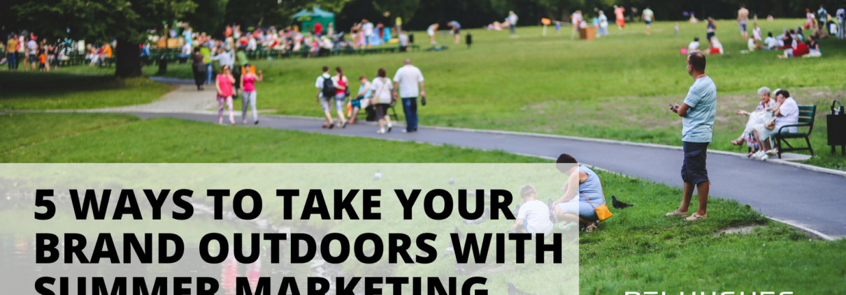 5 WAYS TO TAKE YOUR BRAND OUTDOORS WITH SUMMER MARKETING _ Pel Hughes print marketing new orleans