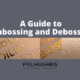 A guide to embossing and debossing _ Pel Hughes print marketing new orleans