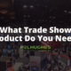 What tradeshow product do you need_ _ Pel Hughes print marketing new orleans