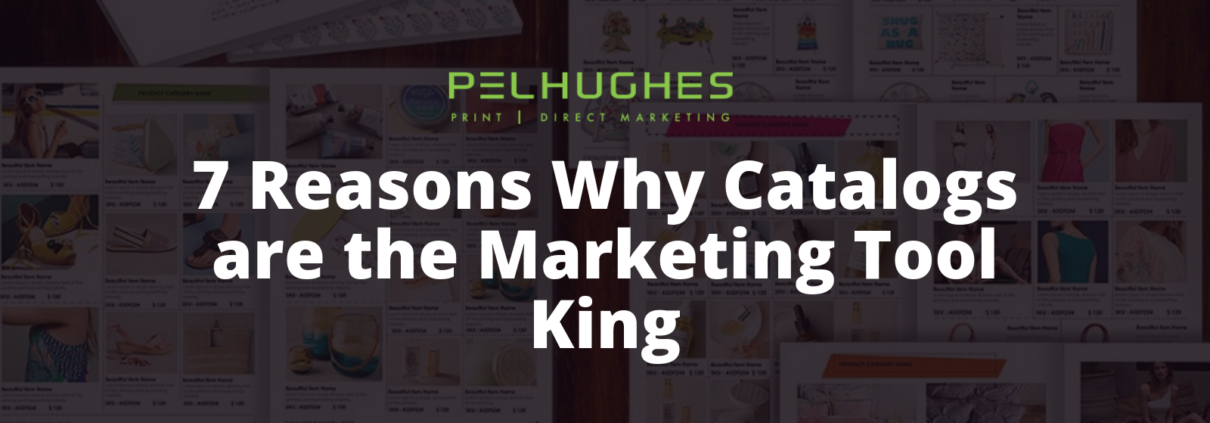 7 Reasons Why Catalogs are the Marketing Tool King _ Pel Hughes print marketing new orleans