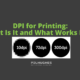 DPI for Printing_ What Is It and What Works Best_ - Pel Hughes print marketing new orleans
