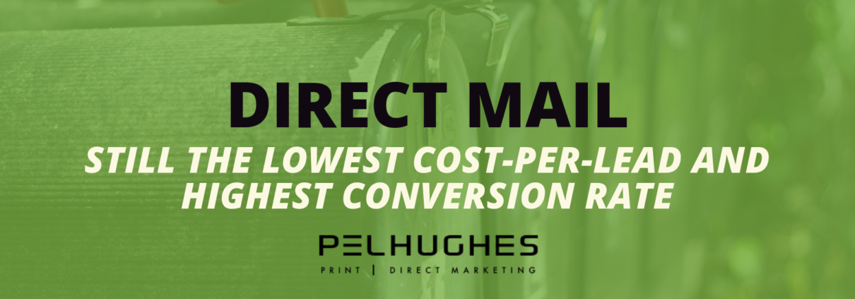 Direct Mail - Still the Lowest Cost-Per-Lead and Highest Conversion Rate - Pel Hughes print marketing new orleans