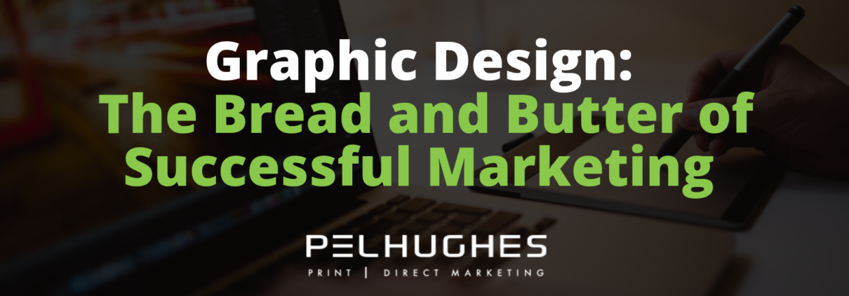 Graphic Design_ The Bread and Butter of Successful Marketing - Pel Hughes print marketing new orleans
