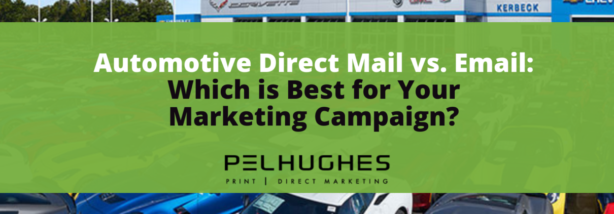 Automotive Direct Mail vs. Email_ Which is Best for Your Marketing Campaign - Pel Hughes print marketing new orleans