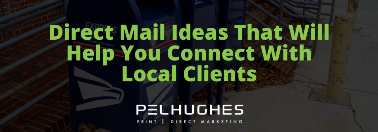 Direct Mail Ideas That Will Help You Connect With Local Clients - Pel Hughes print marketing new orleans