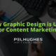 How Graphic Design is Used for Content Marketing - Pel Hughes print marketing new orleans