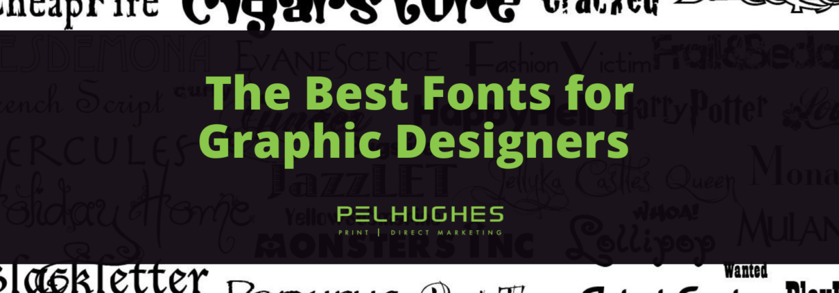 The Best Fonts for Graphic Designers - Pel Hughes print marketing new orleans