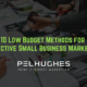 10 Low Budget Methods for Effective Small Business Marketing - pel hughes print marketing new orleans la