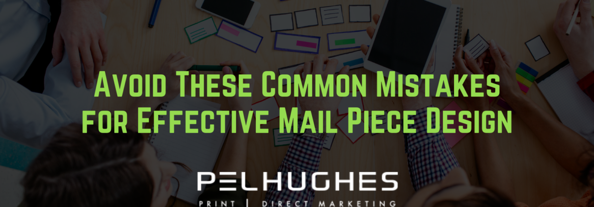 Avoid These Common Mistakes for Effective Mail Piece Design - pel hughes print marketing new orleans la