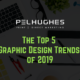 The Top 5 Graphic Design Trends of 2019 - pel hughes print marketing new orleans la