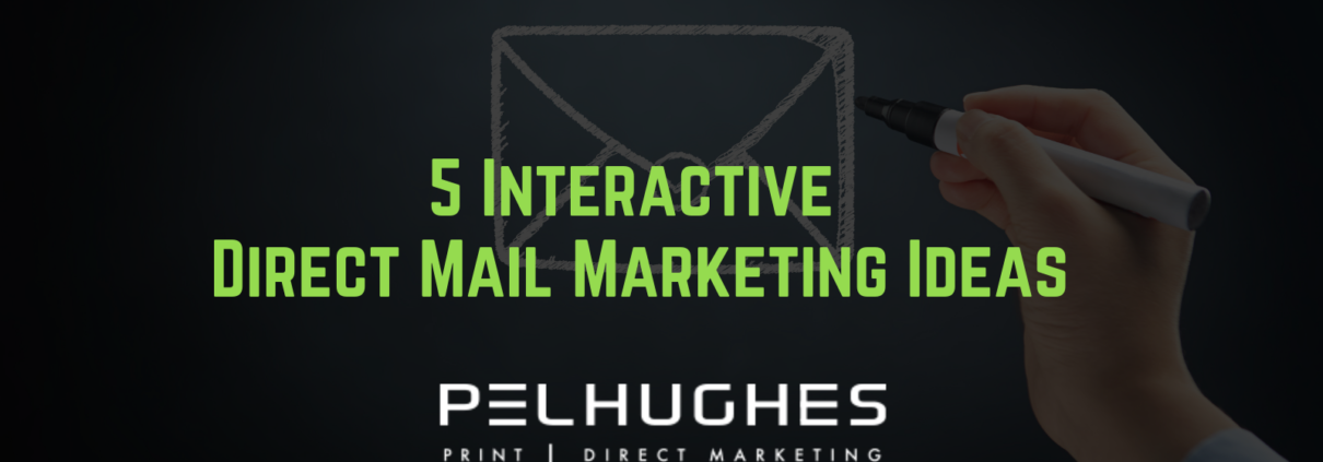 5 Interactive Direct Mail Marketing Ideas - pel hughes print marketing new orleans la