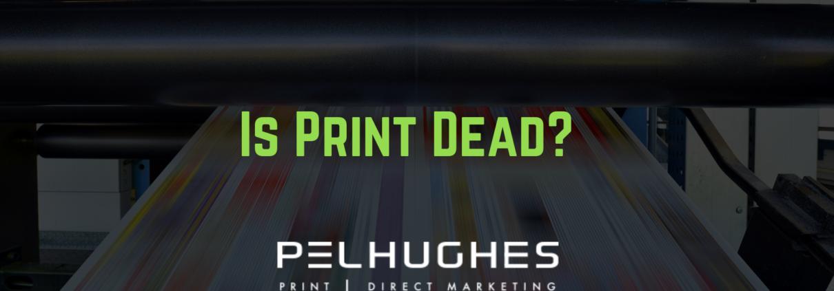 Is Print Dead - pel hughes print marketing new orleans la