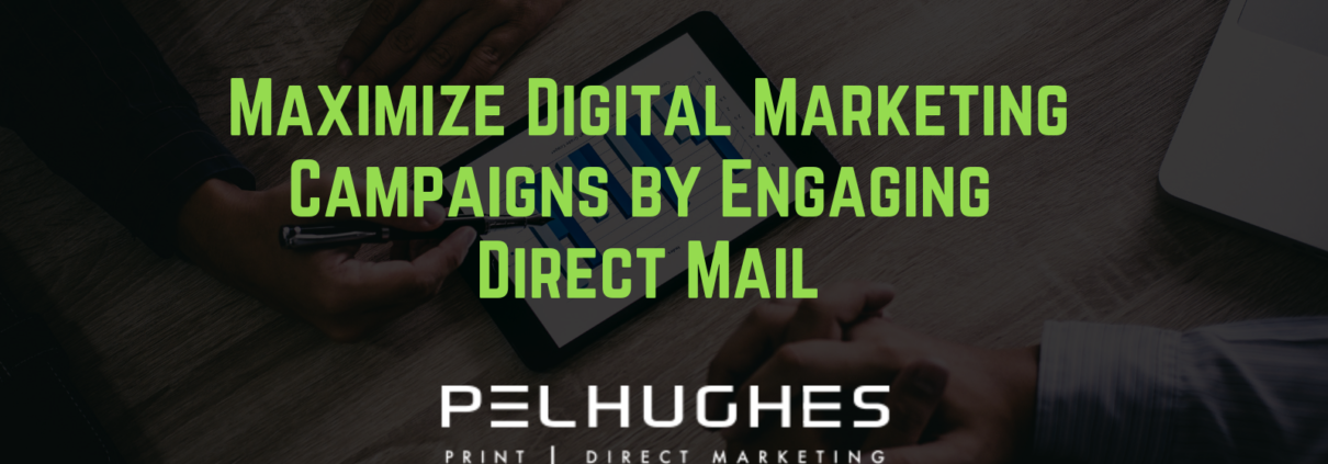 Maximize Digital Marketing Campaigns by Engaging Direct Mail - pel hughes print marketing new orleans la