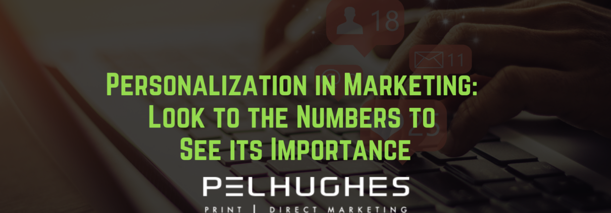 Personalization in Marketing_ Look to the Numbers to See its Importance - pel hughes print marketing new orleans la
