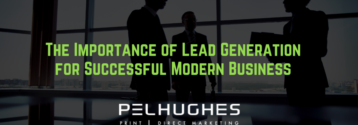 The Importance of Lead Generation for Successful Modern Business - pel hughes print marketing new orleans la