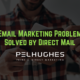 3 Email Marketing Problems Solved by Direct Mail | Pel Hughes