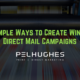 4 Simple Ways to Create Winning Direct Mail Campaigns | Pel Hughes