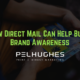 How Direct Mail Can Help Build Brand Awareness | Pel Hughes