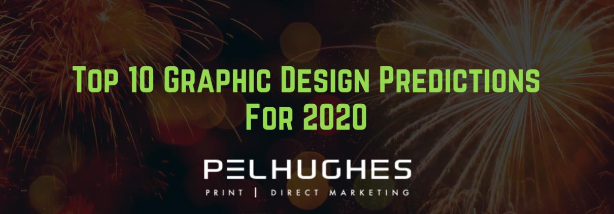 Top 10 Graphic Design Predictions For 2020 - pel hughes print marketing new orleans la