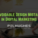 5 Avoidable Design Mistakes in Digital Marketing | Pel Hughes
