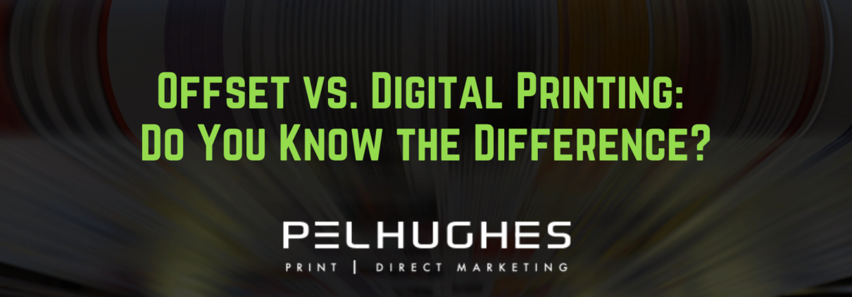Offset vs. Digital Printing: Do You Know the Difference - pel hughes print marketing new orleans la
