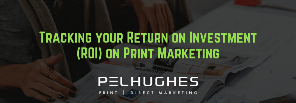 Tracking your Return on Investment (ROI) on Print Marketing - pel hughes print marketing new orleans la